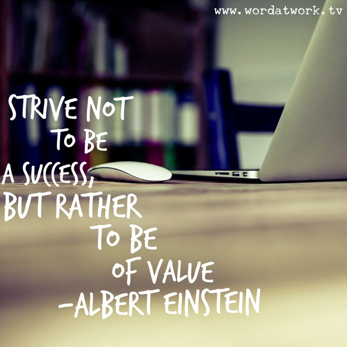 Strive For Value Success Will Follow Word At Work