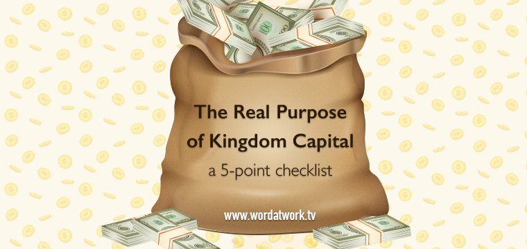 The Real Purpose of Kingdom Capital: A 5-Point Checklist