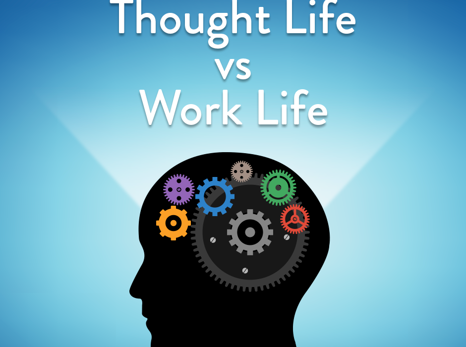 The Impact of Your Thought-Life on Your Work-Life