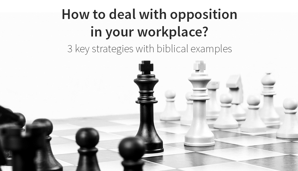 How To Deal With Opposition at Your Workplace: 3 Actionable Tips
